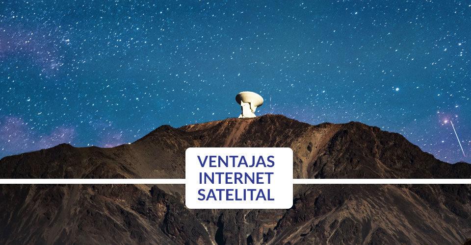 ventajas del internet satelital