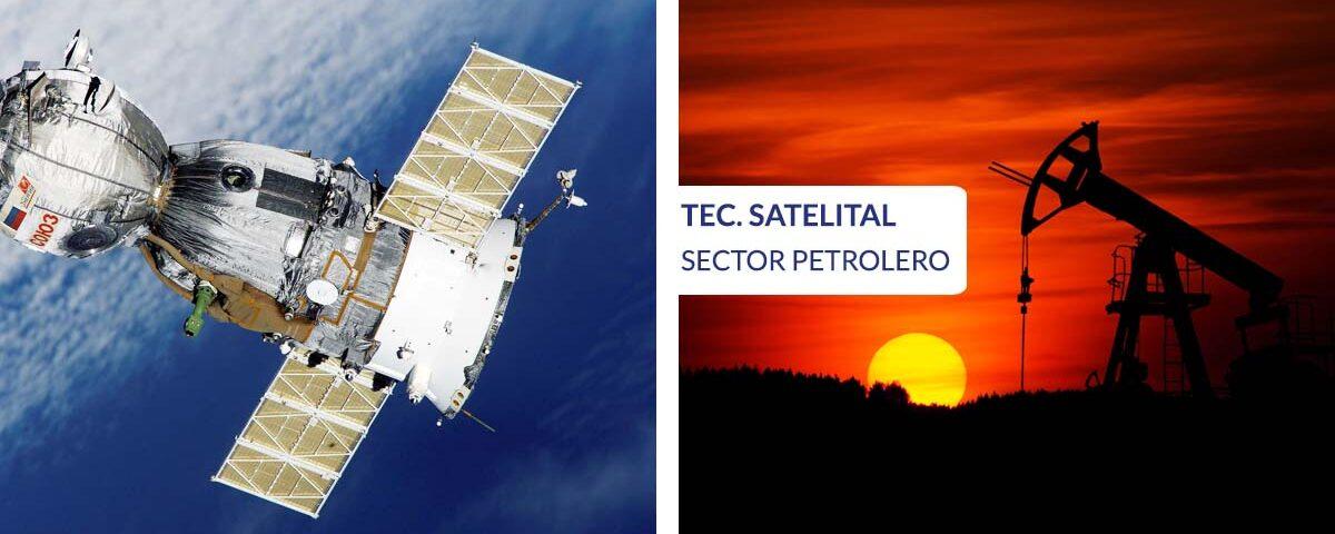 Tecnología satelital aplicada al sector petrolero