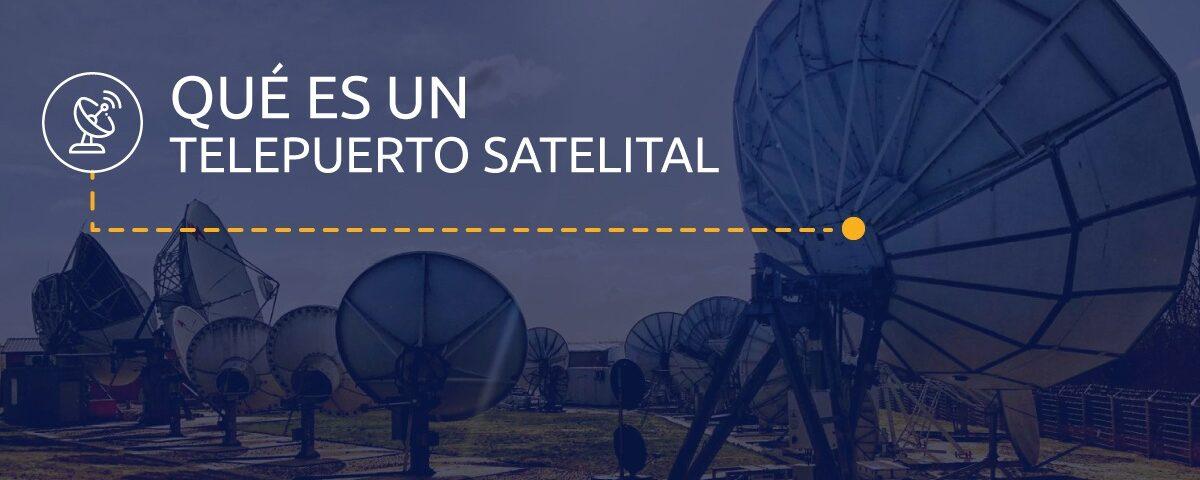 que es un telepuerto satelital